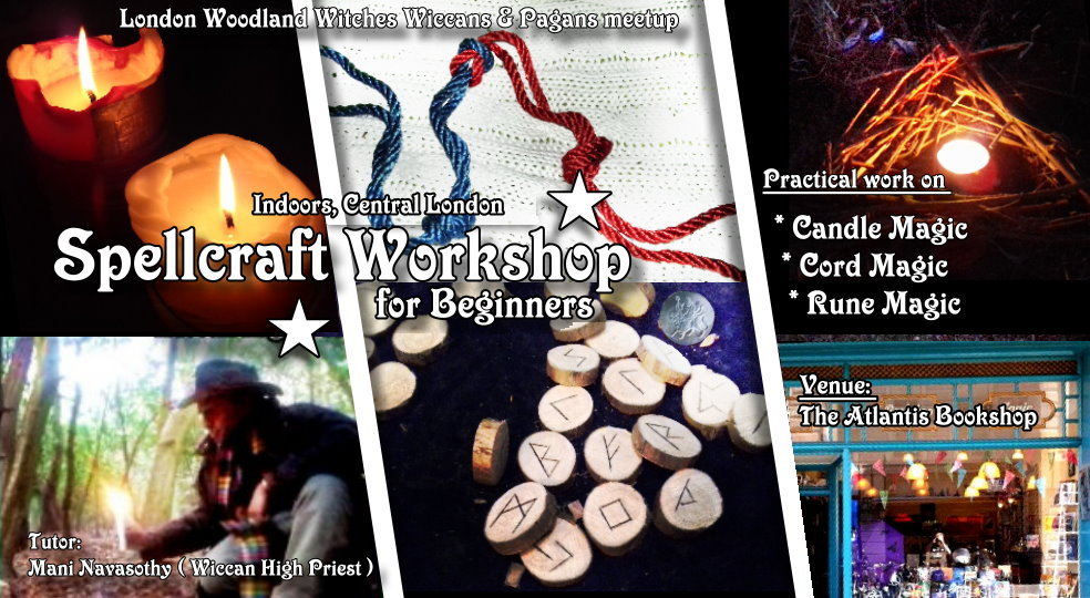 Spellcraft workshop for Beginners . venue:  Atlantis Bookshop - 12th Feb 2020   (early fee £20).  Practical work on Candle magic, Cord magic, Rune Magic.   By London Woodland Witches Wiccans Pagans meetup